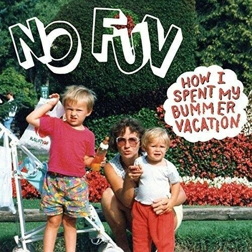 No Fun - How I Spent My Bummer Vacation [New Vinyl LP]