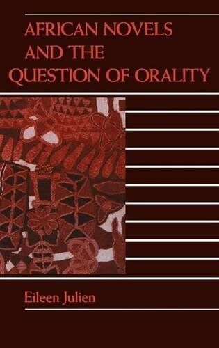 Very Good, African Novels and the Question of Orality, Julien, Eileen, Book