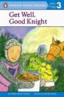 Get Well, Good Knight by Thomas Shelley Moore (Paperback, 2004)