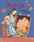 Matisse, King of Colour by Laurence Anholt (Hardback, 2007)