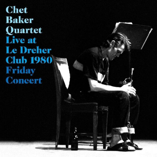 Chet Quintet Baker - Live At Le Drehler Club/Friday