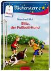 Blitz, der Fußball-Hund von Manfred Mai (2013, Gebundene Ausgabe)