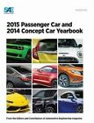 2015 Passenger Car and 2014 Concept Car Yearbook by SAE International (Paperback, 2014)
