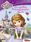 Sofia die Erste - Mein großes Prinzessinnen-Buch von Walt Disney (2015, Gebundene Ausgabe)