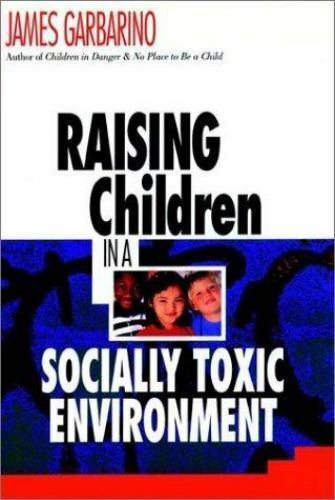 NEW - Raising Children in a Socially Toxic Environment