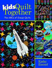 Kids Quilt Together: The ABCs of Group Quilts by Kathy Emmel (Paperback, 2005)