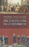 Die Deutschen im Zarenreich. Zwei deutsch-russische Kult...   Buch   Zustand gut