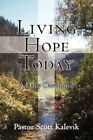 Living Hope Today a Daily Devotional Kalevik Pastor Scott Paperback Print on Dem