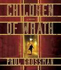 Children of Wrath by Paul Grossman (CD-Audio, 2012)
