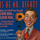 Is He Mr.Right?: How to Tell If You Should Love Him or Leave Him... by Elayne J. Kahn, David Samson (Paperback, 2002)