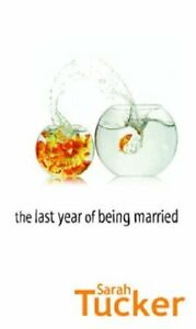 Very-Good-0778300714-Paperback-The-Last-Year-Of-Being-Married-MIRA-Tucker-Sar