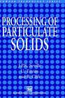 Processing of Particulate Solids by Ugammaur Tuzun, J.P.K. Seville, R. Clift (Hardback, 1997)