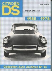 CITROEN DS   1955-1975  recueil d'articles de presse,photos ,essais  LIVRE NEUF