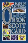 Maps in a Mirror The Short Fiction of Orson Scott Card 9780765308405