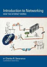 Introduction to Networking : How the Internet Works by Charles Severance (2015, Paperback)