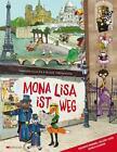 Mona Lisa ist weg von Maayken Koolen und Nicki Theunissen (2015, Gebundene Ausgabe)