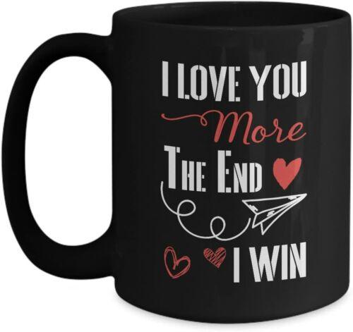 Love You More The End I Win Mug Merry Christmas Mug Funny Black Coffee Mug 11Oz