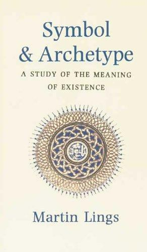 Symbol and Archetype: A Study in the Meaning of Existence [Quinta Essentia serie