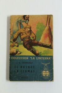 Book El Forest IN Flames - J.O.Curwood , Collection The Torch Nº48, Year 1947