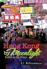 Hong Kong by Moonlight: Exiled to the Orient by O F Willisomhouse (Hardback, 2011)