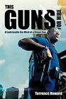 This Gun's for Hire: A Look Inside the Mind of a Street Cop by Terrence Howard (Paperback / softback, 2012)