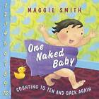 One Naked Baby by Maggie Smith (Board book, 2015)