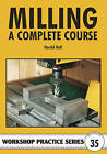 Milling: A Complete Course by Harold Hall (Paperback, 2004)