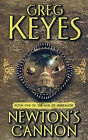 Newton's Cannon: Book One of the Age of Unreason by Greg Keyes (Paperback, 2004)