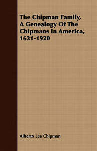 Chipman-Family-a-Genealogy-of-the-Chipmans-in-America-1631-1920-Paperback