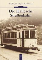 Fachbuch Die Hallesche Straßenbahn, informativ mit vielen Bildern, NEU