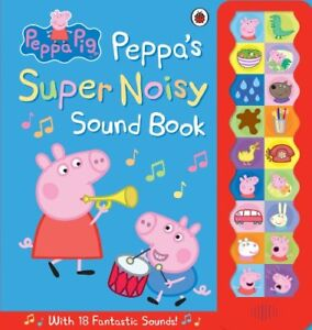 Peppa-Pig-Peppa-039-s-Super-Noisy-Sound-Book-by-Ladybird-NEW-Book-Hardcover-FRE
