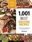 1,001 Best Grilling Recipes: Delicious, Easy-to-Make Recipes from Around the World by Surrey Books,U.S. (Paperback, 2016)