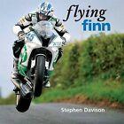 Flying Finn: A Tribute to Irish Motorbike Legend Martin Finnegan, Road Racing Legends 3 by Stephen Davison (Hardback, 2009)