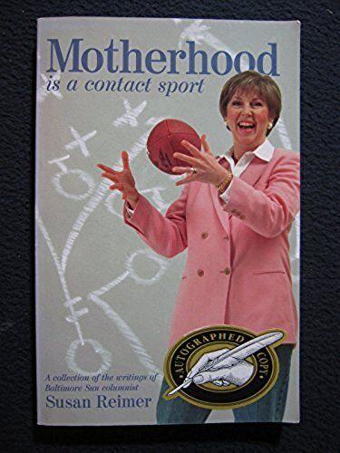 Motherhood is a Contact Sport [May 01, 1998] Reimer, Susan