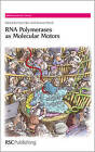 RNA Polymerases as Molecular Motors by Royal Society of Chemistry (Hardback, 2009)