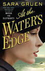 At the Water's Edge by Sara Gruen (Paperback, 2016)