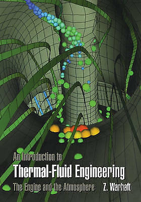 AN INTRODUCTION TO THERMAL-FLUID ENGINEERING: THE ENGINE AND THE ATMOSPHERE., Wa
