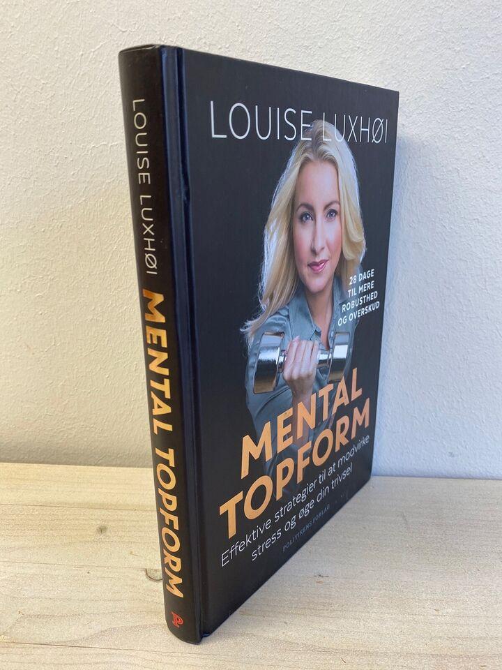 Mental topform, Louise Luxhøi, emne: krop og sundhed