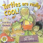 Turtles Are Really Cool!: A Book about Simple Acts of Kindness by Dr Gary Benfield (Paperback / softback, 2015)