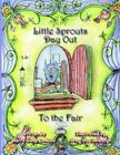 Little Sprouts Day out to The Fair by Greg Van Denburgh 9781425924577