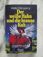 Der weiße Hahn und die braune Kuh, Walter Wangerin jr., Taschenbuch, 282 Seiten