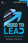 Freed to Lead - Participant's Guide: Effective Identity-Based Leadership by Rod Woods, Steve Goss (Paperback, 2016)