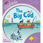 Oxford Reading Tree: Level 1+: More Songbirds Phonics: the Big Cod by Julia Donaldson (Paperback, 2012)