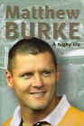 Matthew Burke: A Rugby Journey by Ian Heads, Matthew Burke (Hardback, 2005)