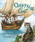 The Quayside Cat by Toby Forward (Hardback, 2014)