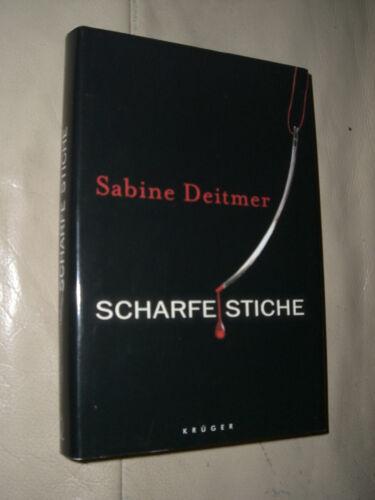 1 von 1 - Sabine Deitmer: Scharfe Stiche (Gebundene Ausgabe)