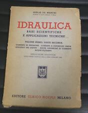 Manuali Hoepli - Idraulica basi scientifiche... - Giulio De Marchi - 1947