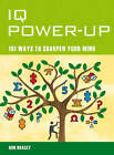 IQ Power Up: 101 Ways to Sharpen Your Mind by Ronald Bracey (Paperback, 2008)