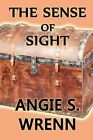 The Sense of Sight by Wrenn Angie S. 1451208081 Alamo PR (tx) Paperback
