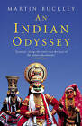An Indian Odyssey by Martin Buckley (Paperback, 2009)